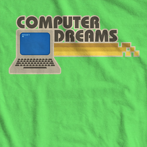 Computer Dreams T-shirt